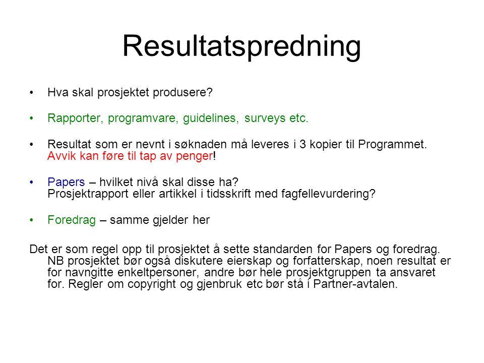 Resultatspredning •Hva skal prosjektet produsere.•Rapporter, programvare, guidelines, surveys etc.