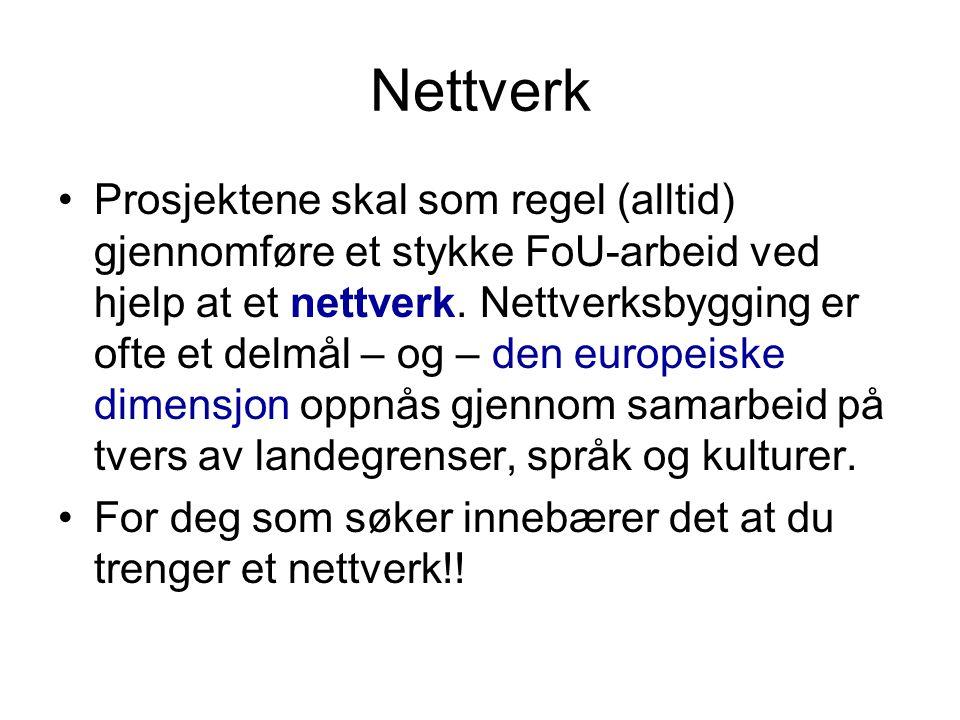 Nettverk •Prosjektene skal som regel (alltid) gjennomføre et stykke FoU-arbeid ved hjelp at et nettverk.