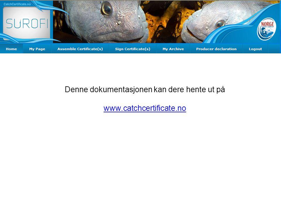 Denne dokumentasjonen kan dere hente ut på www.catchcertificate.no