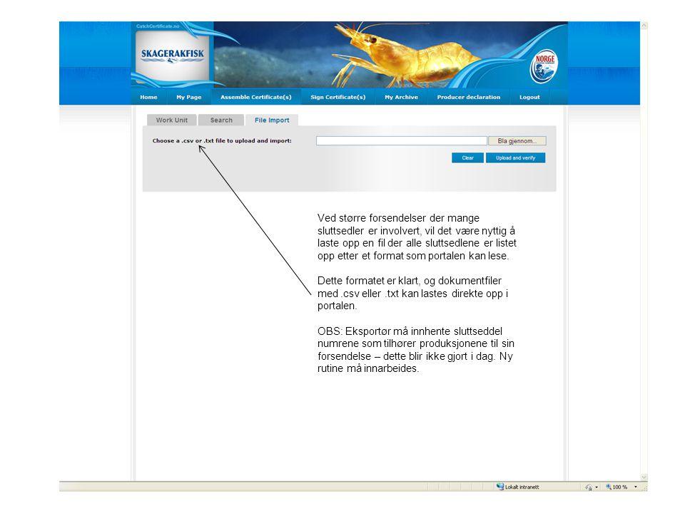 Ved større forsendelser der mange sluttsedler er involvert, vil det være nyttig å laste opp en fil der alle sluttsedlene er listet opp etter et format som portalen kan lese.