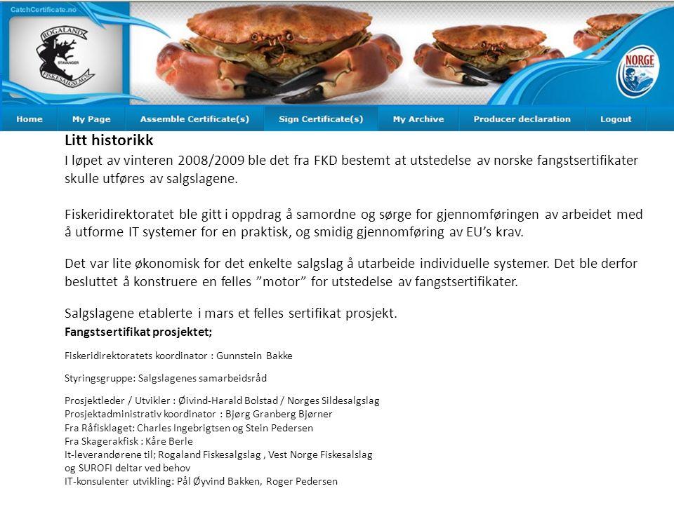 I løpet av vinteren 2008/2009 ble det fra FKD bestemt at utstedelse av norske fangstsertifikater skulle utføres av salgslagene.