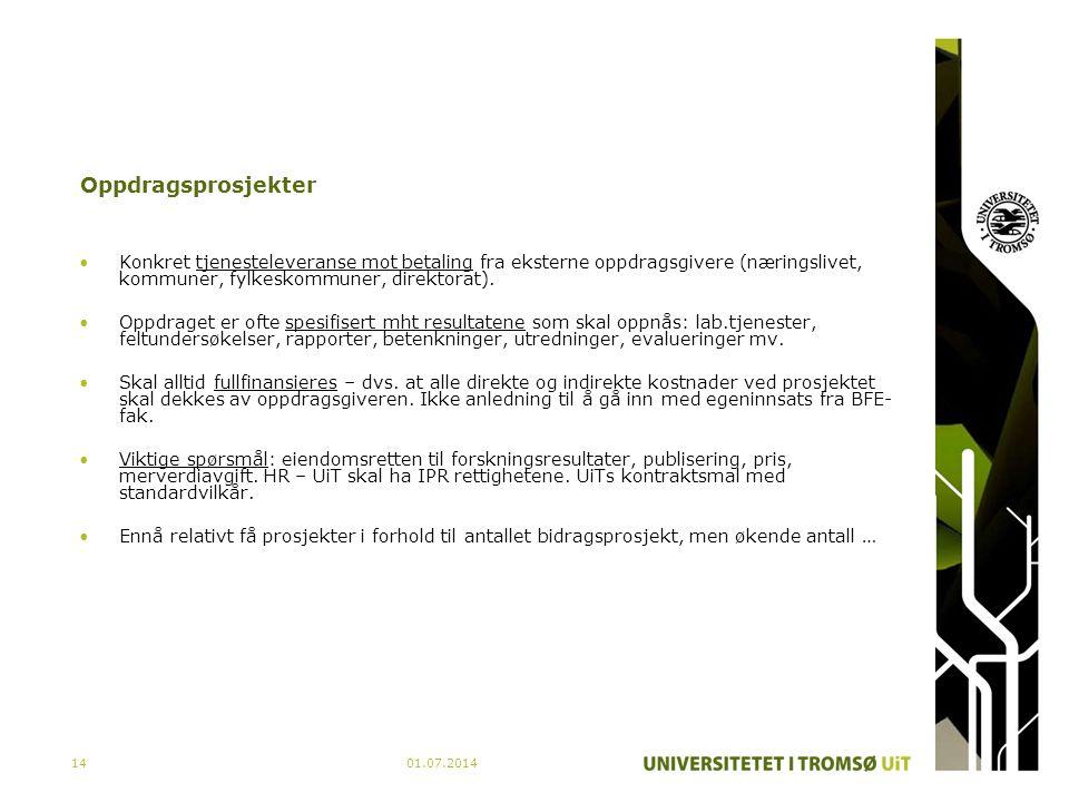 01.07.201414 Oppdragsprosjekter •Konkret tjenesteleveranse mot betaling fra eksterne oppdragsgivere (næringslivet, kommuner, fylkeskommuner, direktora