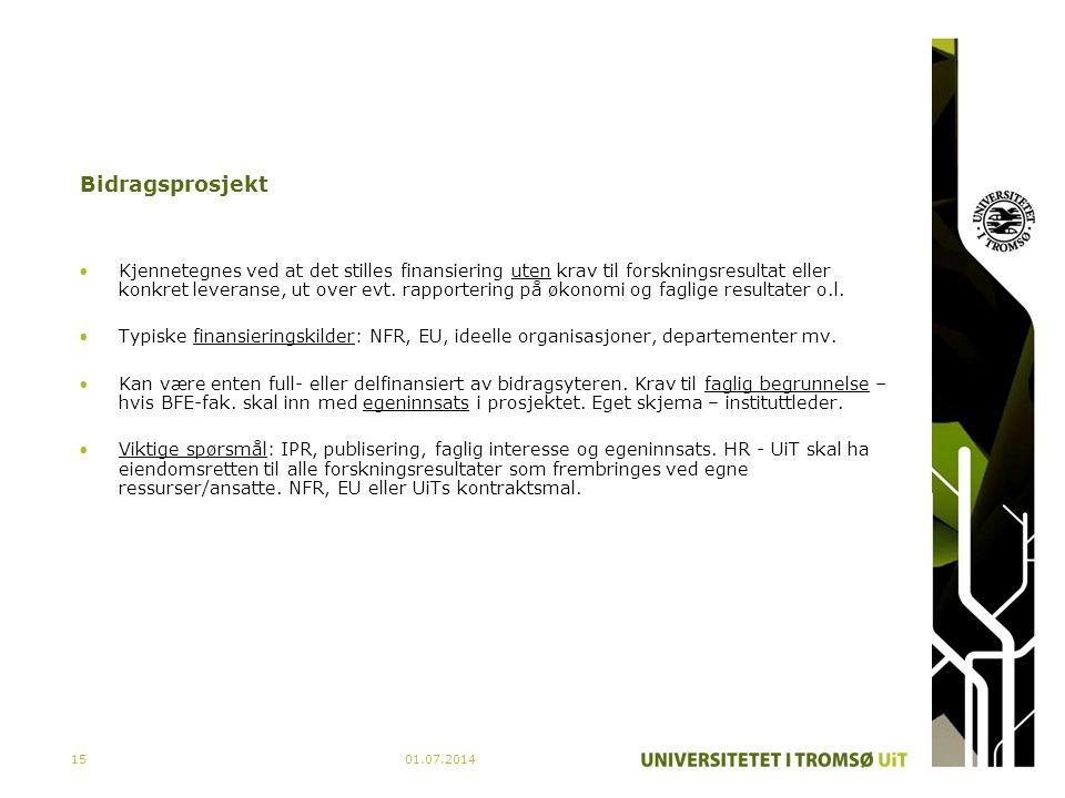 01.07.201415 Bidragsprosjekt •Kjennetegnes ved at det stilles finansiering uten krav til forskningsresultat eller konkret leveranse, ut over evt. rapp