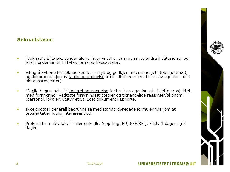 """01.07.201416 Søknadsfasen •""""Søknad"""": BFE-fak. sender alene, hvor vi søker sammen med andre institusjoner og forespørsler inn til BFE-fak. om oppdragsa"""
