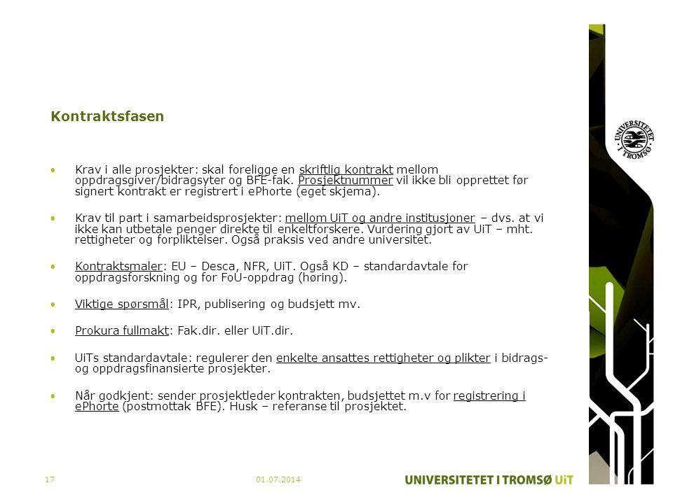 01.07.201417 Kontraktsfasen •Krav i alle prosjekter: skal foreligge en skriftlig kontrakt mellom oppdragsgiver/bidragsyter og BFE-fak. Prosjektnummer