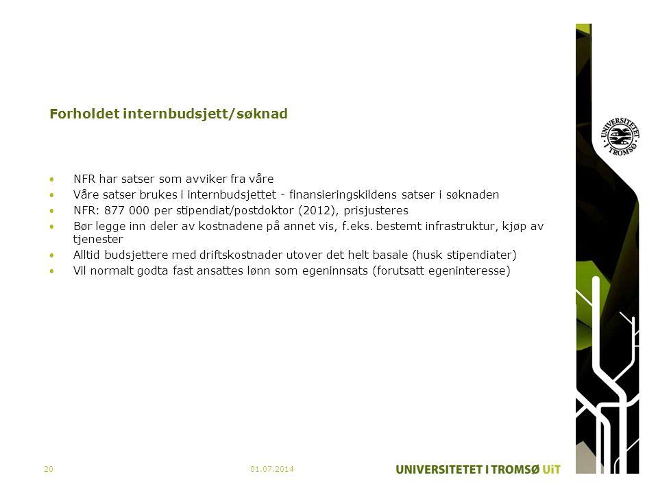 01.07.201420 Forholdet internbudsjett/søknad •NFR har satser som avviker fra våre •Våre satser brukes i internbudsjettet - finansieringskildens satser
