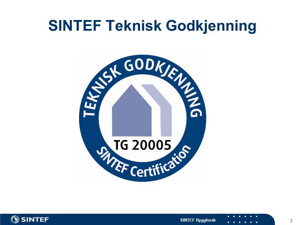 SINTEF Byggforsk SINTEF Teknisk Godkjenning 3 Formål:  Bekrefte at SINTEF Byggforsk som en uavhengig og faglig kompetent institusjon har funnet produktet egnet til bruk i Norge, med de betingelser som godkjenningen angir.