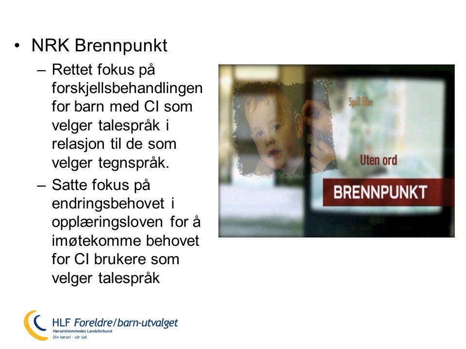 •NRK Brennpunkt –Rettet fokus på forskjellsbehandlingen for barn med CI som velger talespråk i relasjon til de som velger tegnspråk.