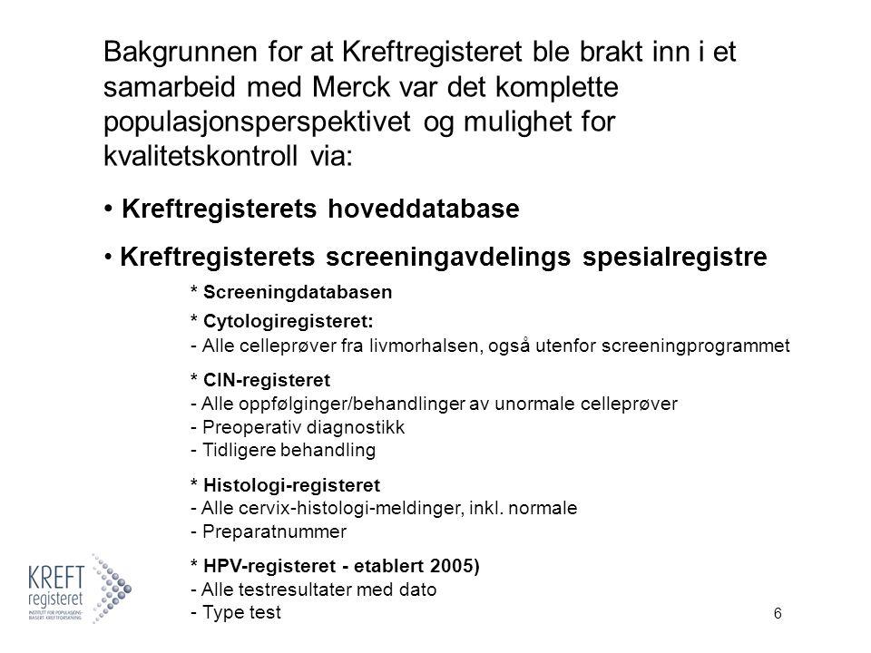 7 4.2003 PRE-Pilot Registry study Utført av Kreftregisteret på Kreftregisterets eget screeningmateriale som dokumentasjon på hvorledes de enkelte databaser i masseundersøkelsesprogrammet mot livmorhalskreft i Norge kan utnyttes for verifikasjon av: a) forløp og behandling av livmorhalslesjoner b) shopping av prøver på tvers av program.