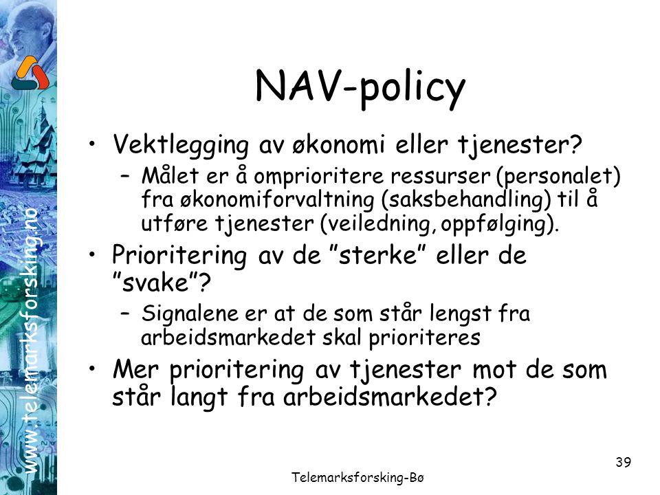 www.telemarksforsking.no Telemarksforsking-Bø 39 NAV-policy •Vektlegging av økonomi eller tjenester? –Målet er å omprioritere ressurser (personalet) f