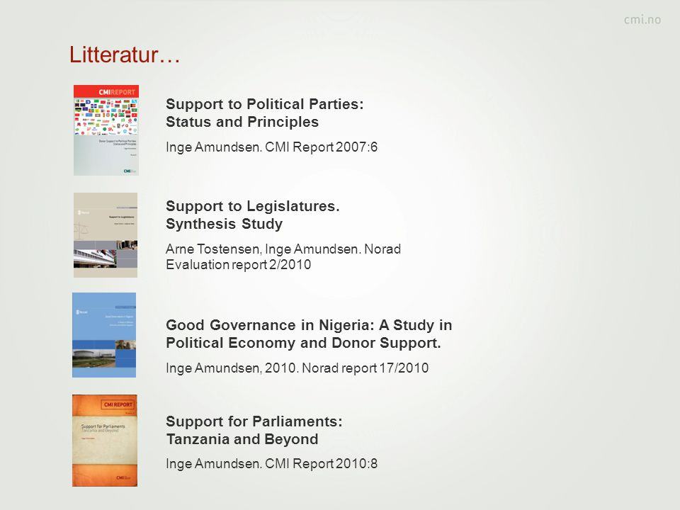 Litteratur… Good Governance in Nigeria: A Study in Political Economy and Donor Support. Inge Amundsen, 2010. Norad report 17/2010 Support for Parliame