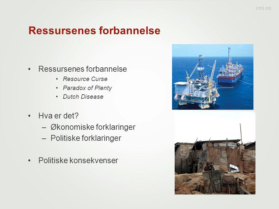 Ressursenes forbannelse •Ressursenes forbannelse •Resource Curse •Paradox of Plenty •Dutch Disease •Hva er det.