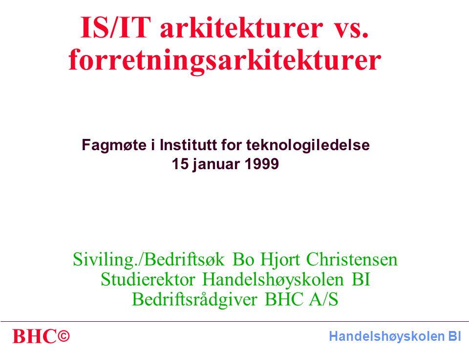 © BHC Handelshøyskolen BI IS/IT arkitekturer vs.