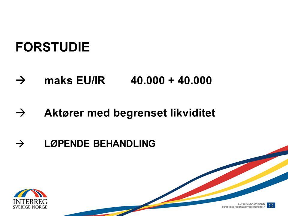 FORSTUDIE  maks EU/IR40.000 + 40.000  Aktører med begrenset likviditet  LØPENDE BEHANDLING