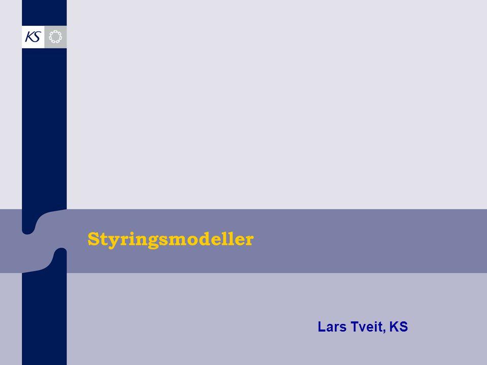 Styringsmodeller Lars Tveit, KS