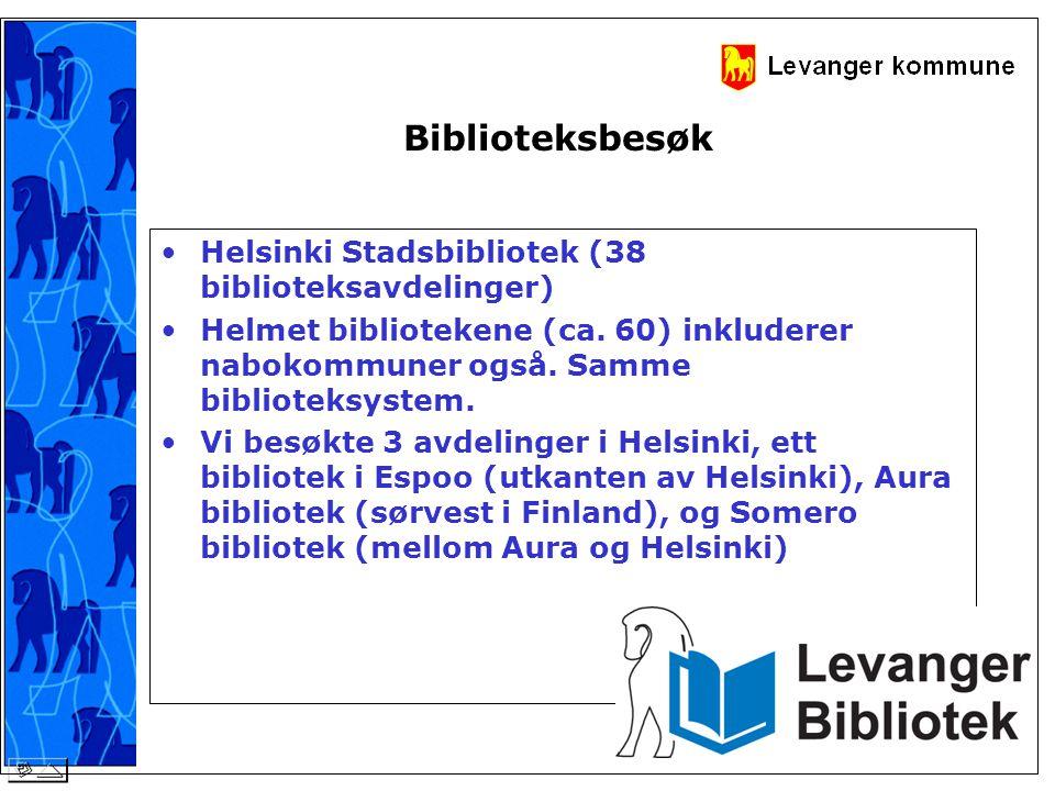 Biblioteksbesøk •Helsinki Stadsbibliotek (38 biblioteksavdelinger) •Helmet bibliotekene (ca. 60) inkluderer nabokommuner også. Samme biblioteksystem.