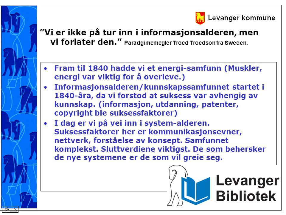 """""""Vi er ikke på tur inn i informasjonsalderen, men vi forlater den."""" Paradgimemegler Troed Troedson fra Sweden. •Fram til 1840 hadde vi et energi-samfu"""