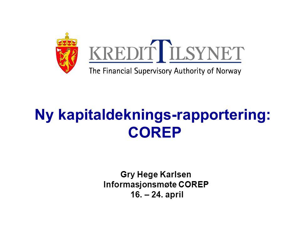 COREP-prosjektet i Kredittilsynet •Siden XBRL er en ny standard/teknologi, ble det gjennomført en forstudie sommeren 2006 om innføring av COREP basert på XBRL.