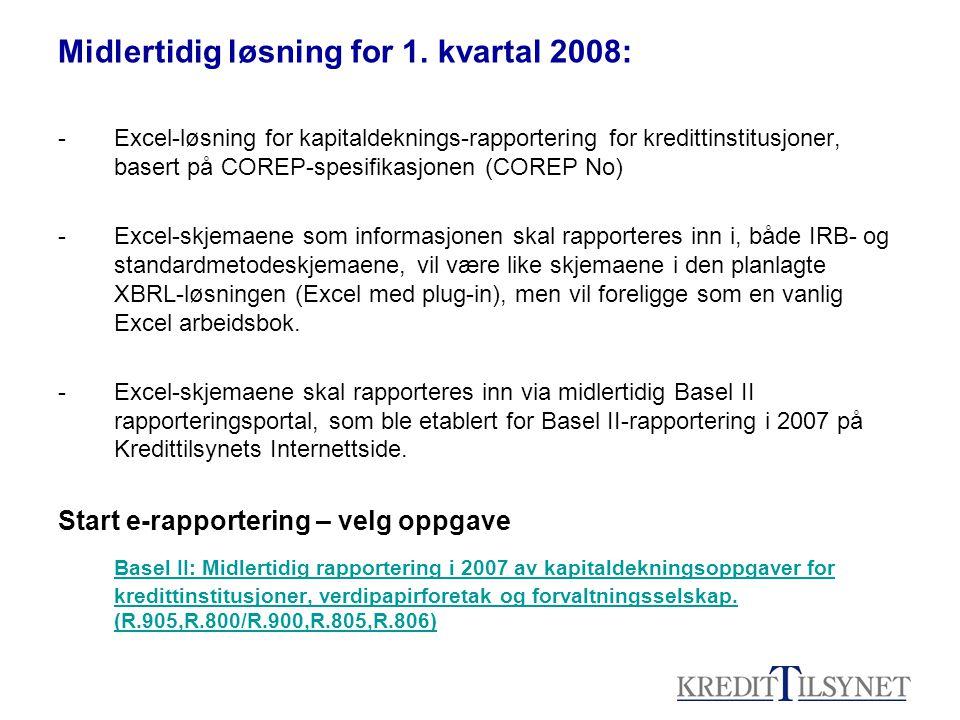 Midlertidig løsning for 1. kvartal 2008: -Excel-løsning for kapitaldeknings-rapportering for kredittinstitusjoner, basert på COREP-spesifikasjonen (CO