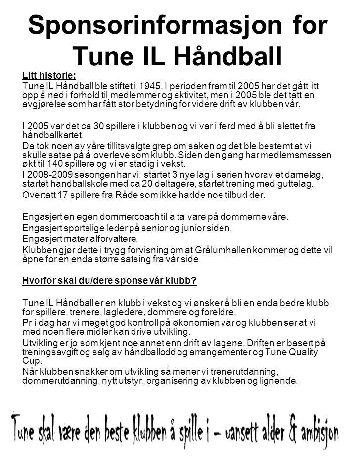 Sponsorinformasjon for Tune IL Håndball Litt historie: Tune IL Håndball ble stiftet i 1945.