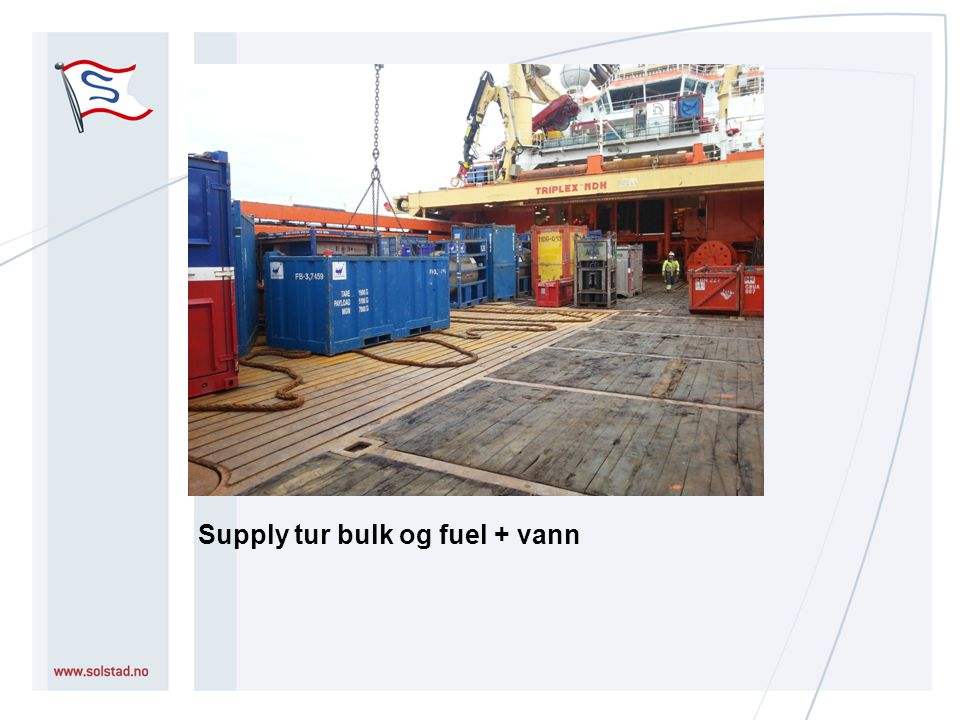 Supply tur bulk og fuel + vann
