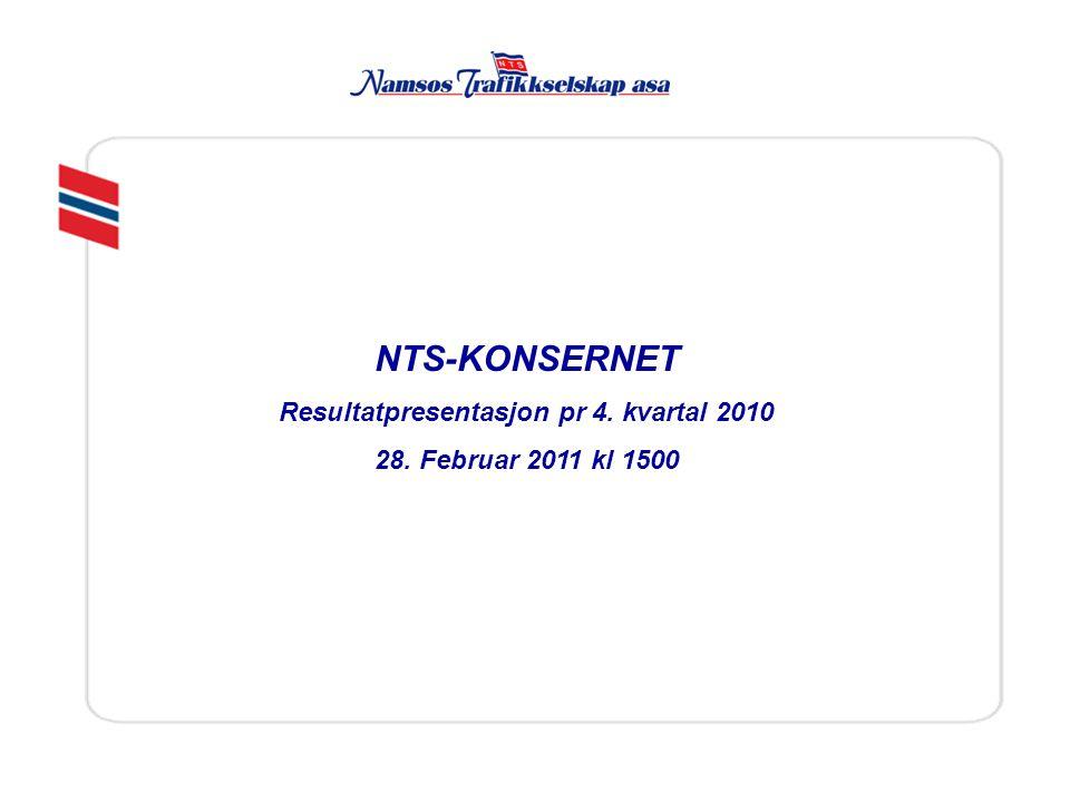 NTS-KONSERNET Resultatpresentasjon pr 4. kvartal 2010 28. Februar 2011 kl 1500