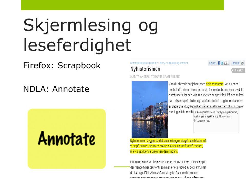 Skjermlesing og leseferdighet Firefox: Scrapbook NDLA: Annotate