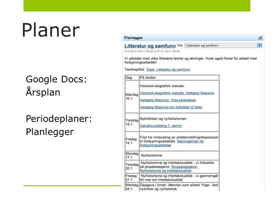 Planer Google Docs: Årsplan Periodeplaner: Planlegger