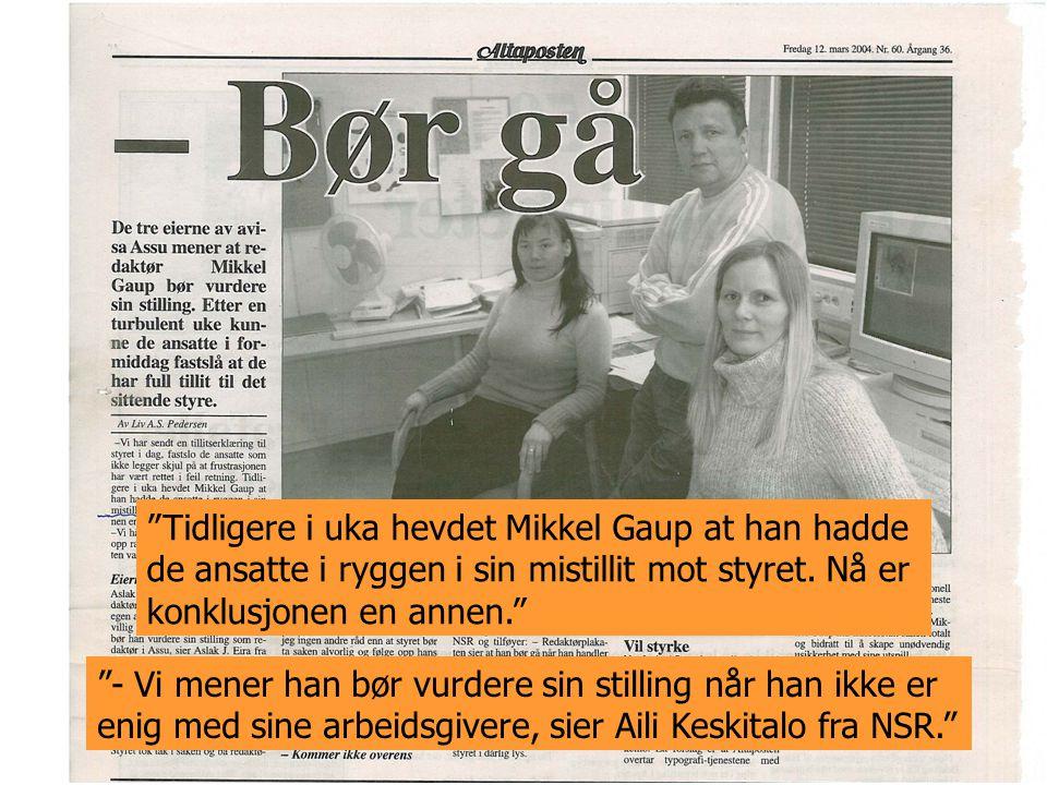 Tidligere i uka hevdet Mikkel Gaup at han hadde de ansatte i ryggen i sin mistillit mot styret.