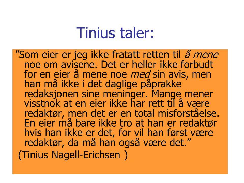 Tinius taler: Som eier er jeg ikke fratatt retten til å mene noe om avisene.