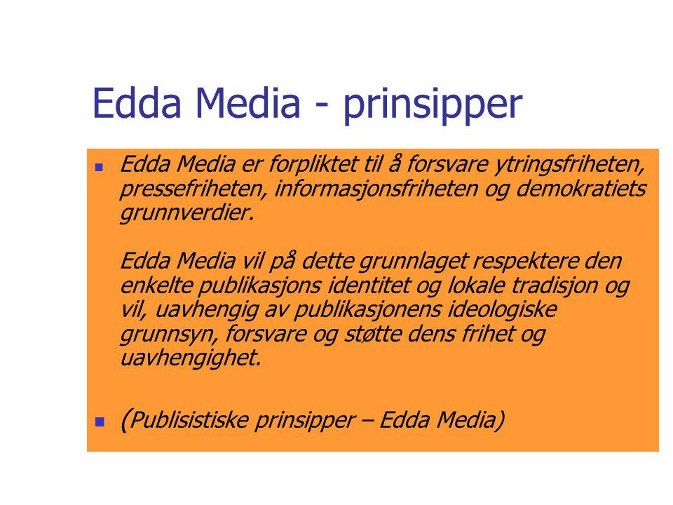 Edda Media - prinsipper  Edda Media er forpliktet til å forsvare ytringsfriheten, pressefriheten, informasjonsfriheten og demokratiets grunnverdier.