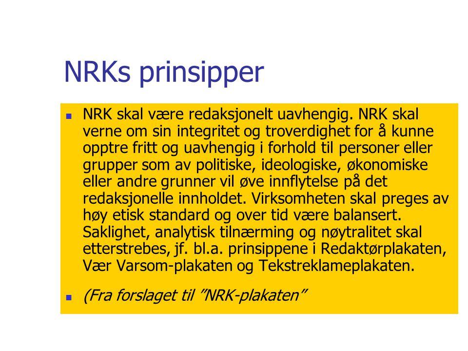 NRKs prinsipper  NRK skal være redaksjonelt uavhengig.