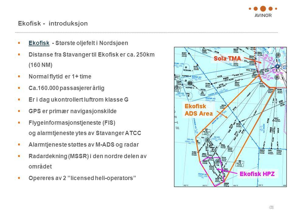 {3} Ekofisk - introduksjon  Ekofisk - Største oljefelt i Nordsjøen Ekofisk  Distanse fra Stavanger til Ekofisk er ca. 250km (160 NM)  Normal flytid