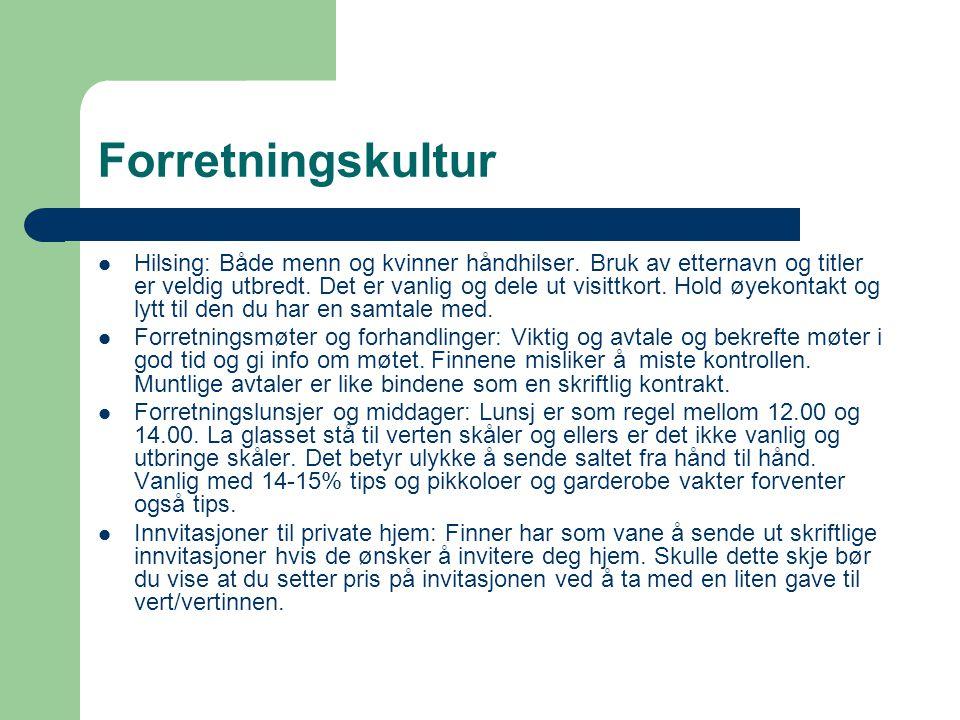 Forretningskultur  Hilsing: Både menn og kvinner håndhilser.