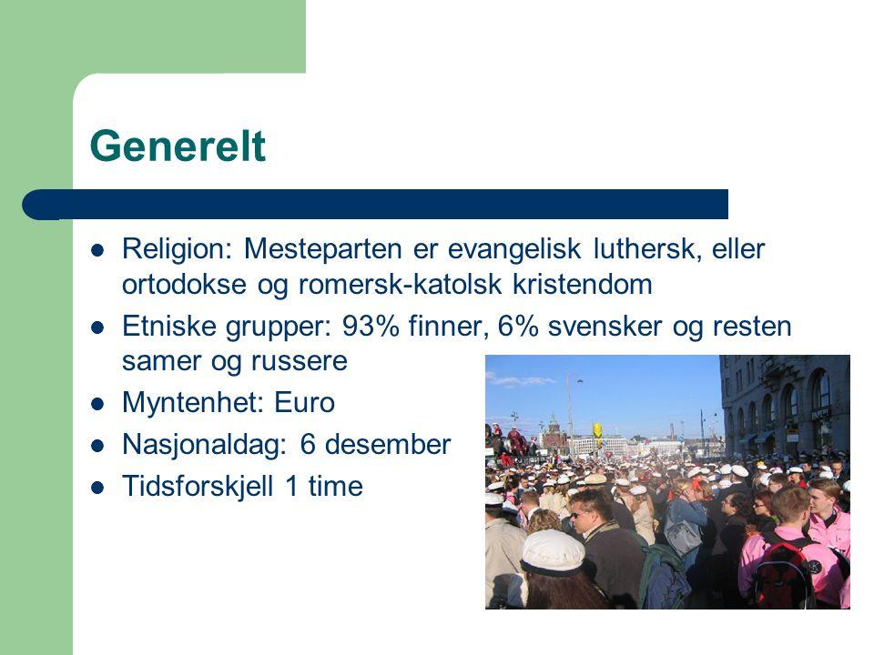 Generelt  Religion: Mesteparten er evangelisk luthersk, eller ortodokse og romersk-katolsk kristendom  Etniske grupper: 93% finner, 6% svensker og resten samer og russere  Myntenhet: Euro  Nasjonaldag: 6 desember  Tidsforskjell 1 time