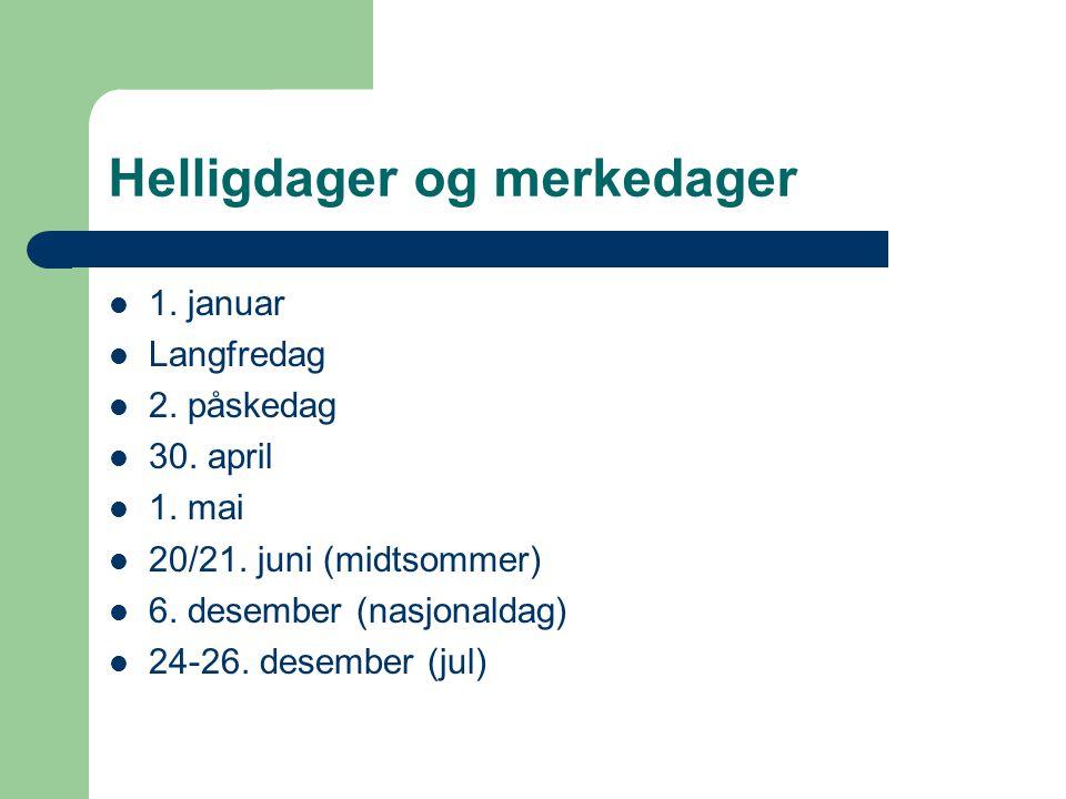 Helligdager og merkedager  1.januar  Langfredag  2.