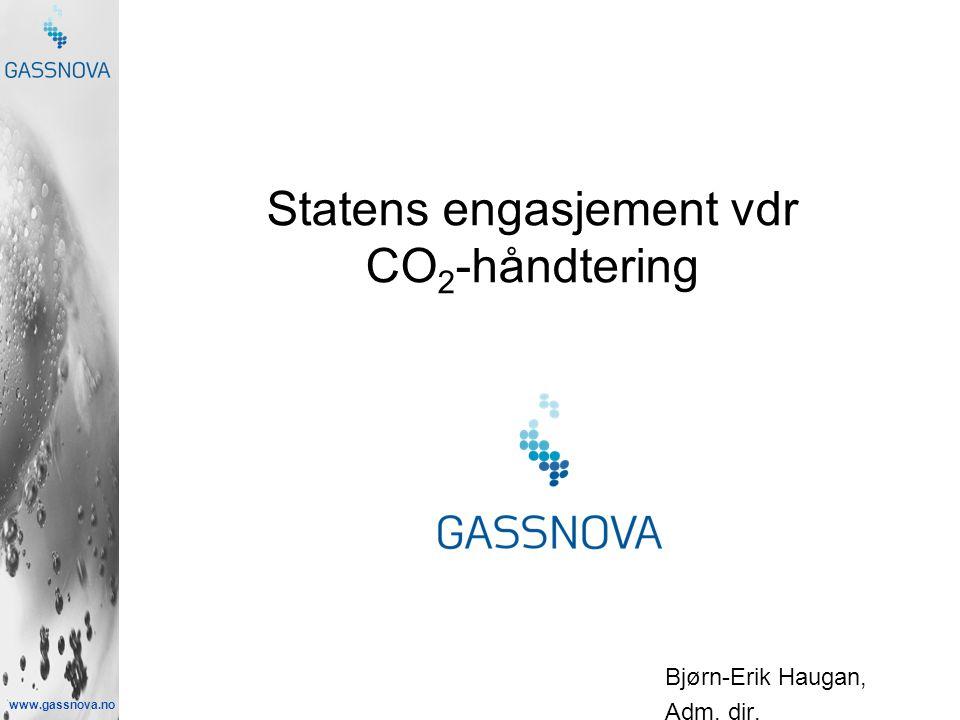 www.gassnova.no Statens engasjement vdr CO 2 -håndtering Bjørn-Erik Haugan, Adm. dir.