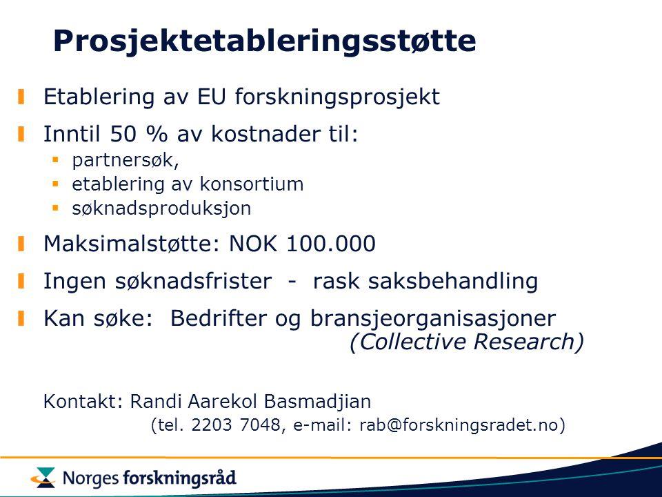 Prosjektetableringsstøtte Etablering av EU forskningsprosjekt Inntil 50 % av kostnader til:  partnersøk,  etablering av konsortium  søknadsproduksj