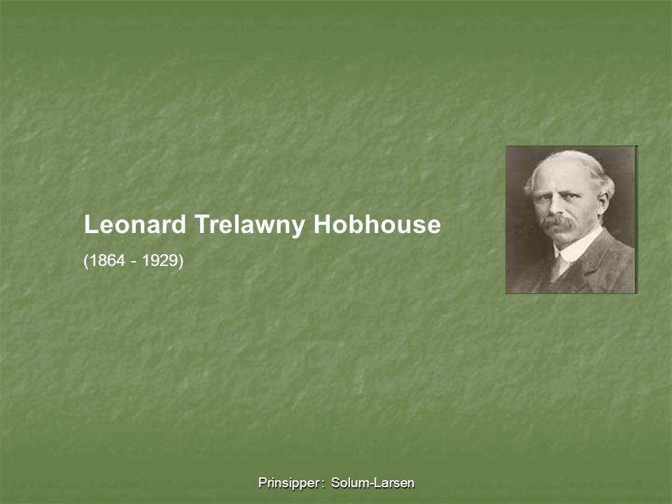 Prinsipper : Solum-Larsen Leonard Trelawny Hobhouse (1864 - 1929)