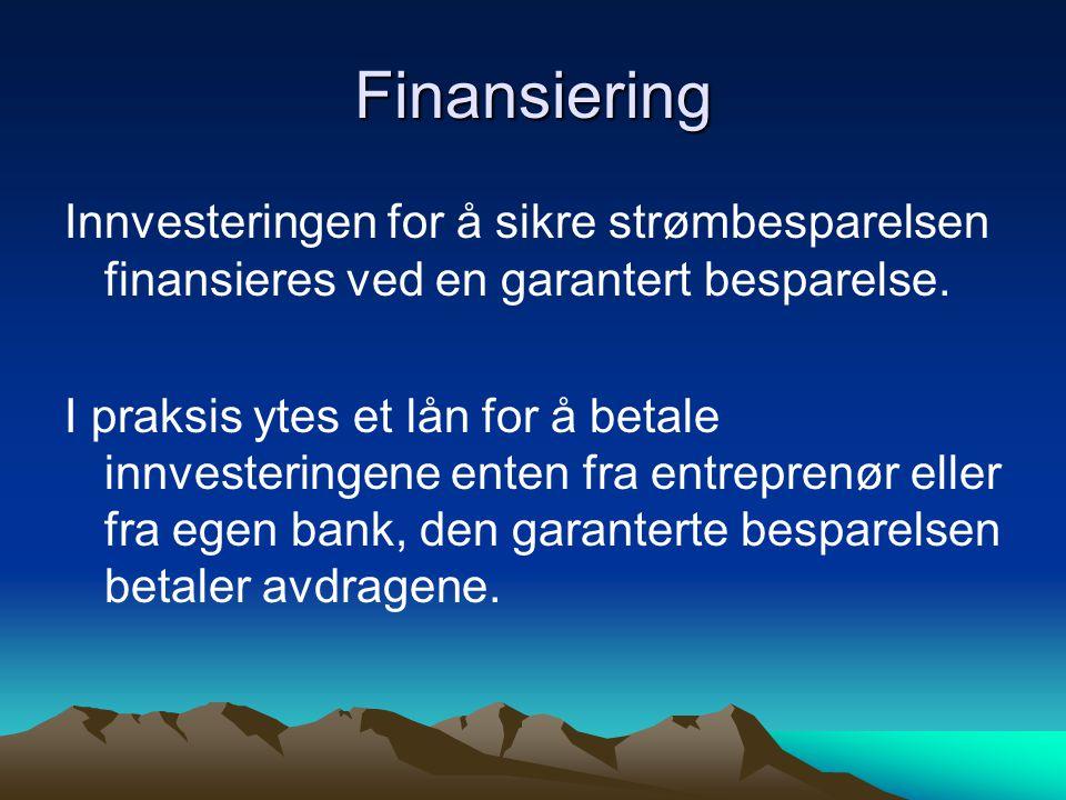 Finansiering Innvesteringen for å sikre strømbesparelsen finansieres ved en garantert besparelse.