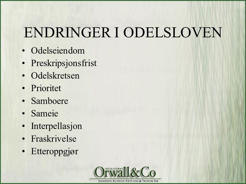 ODELSEIENDOM Gammel lov: Odelslovens § 1 -Kan nyttast til landbruksdrift Odelslovens § 2 Arealkrav -Minst 20 da jordbruksareal -Ren skogeiendom under 100 da produktiv skog ikke odel