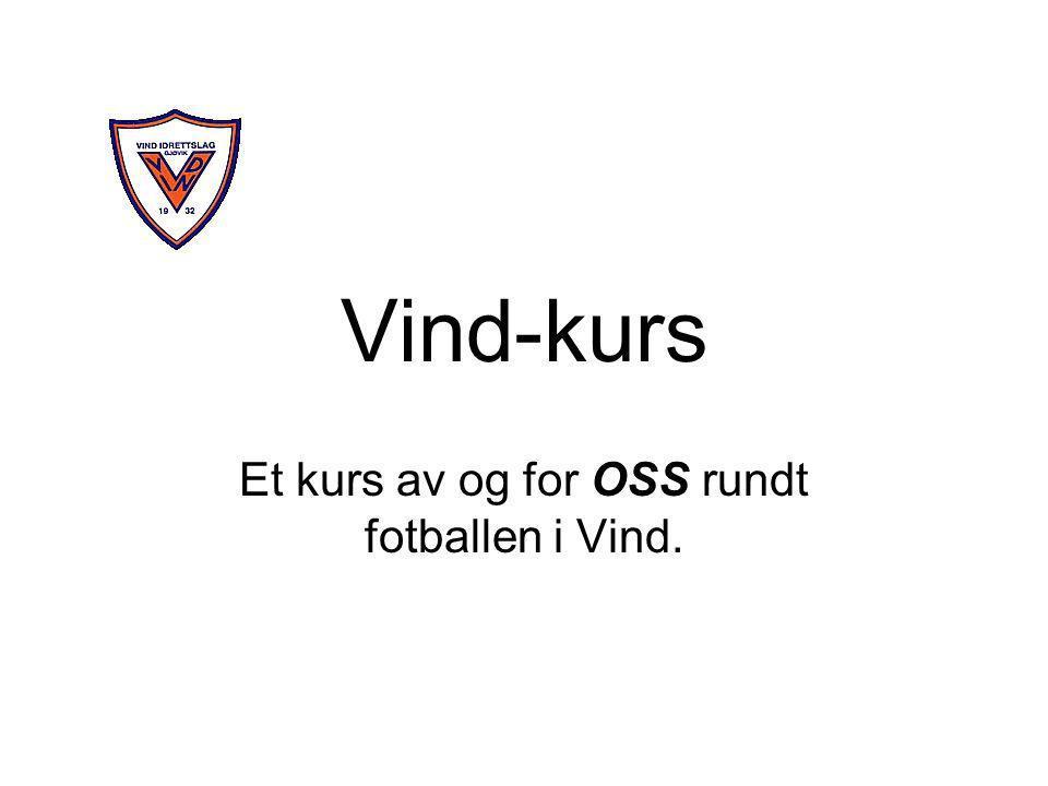 Vind-kurs Et kurs av og for OSS rundt fotballen i Vind.