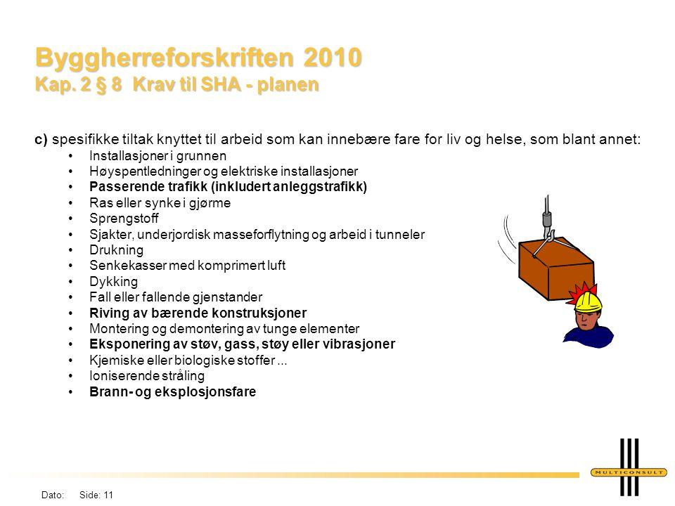 Dato: Side: 11 Byggherreforskriften 2010 Kap.
