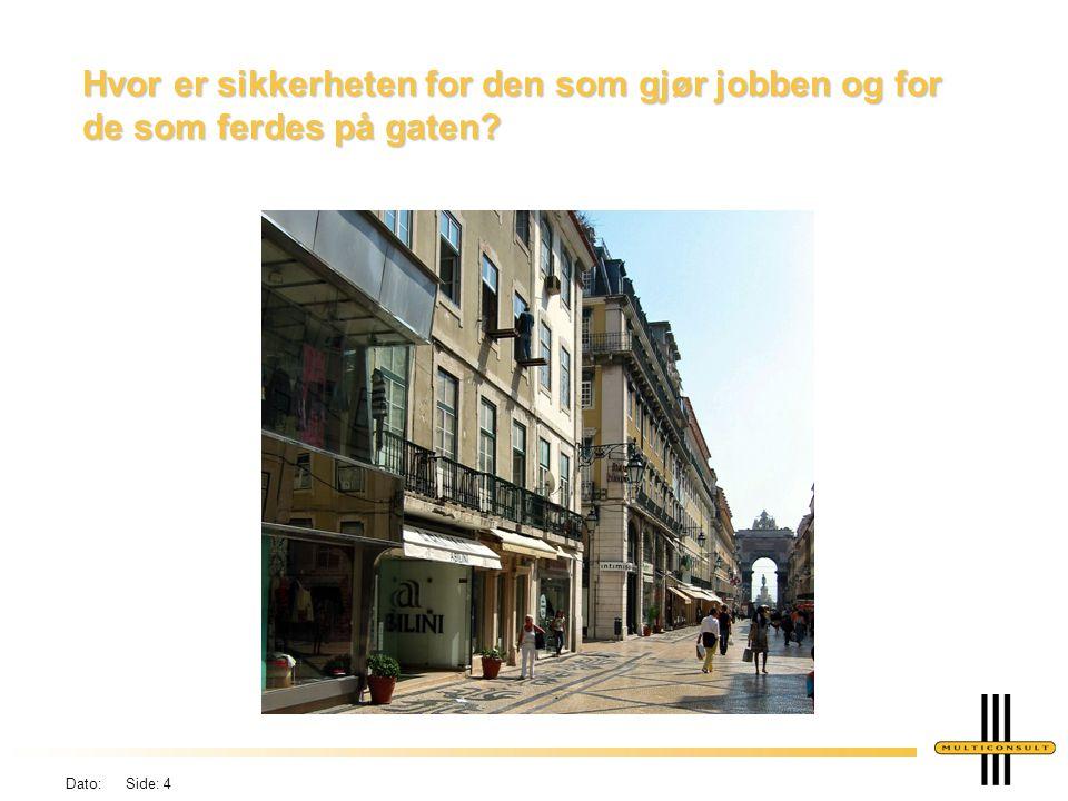 Dato: Side: 4 Hvor er sikkerheten for den som gjør jobben og for de som ferdes på gaten?
