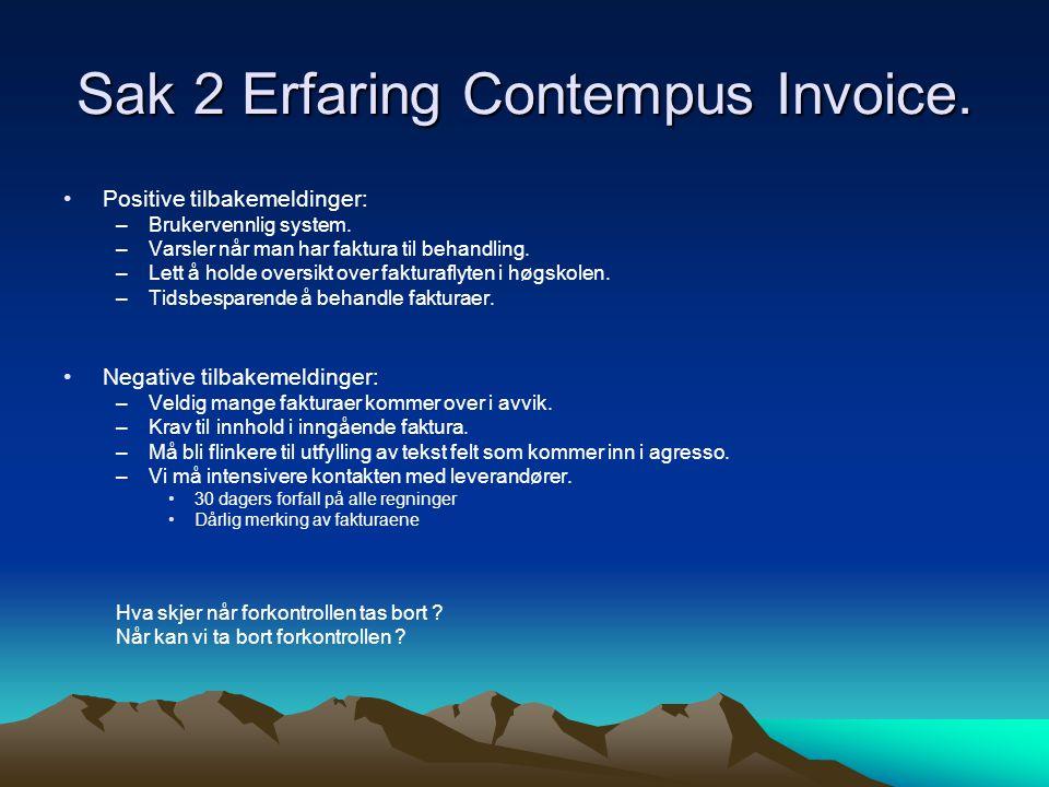 Sak 2 Erfaring Contempus Invoice.•Positive tilbakemeldinger: –Brukervennlig system.