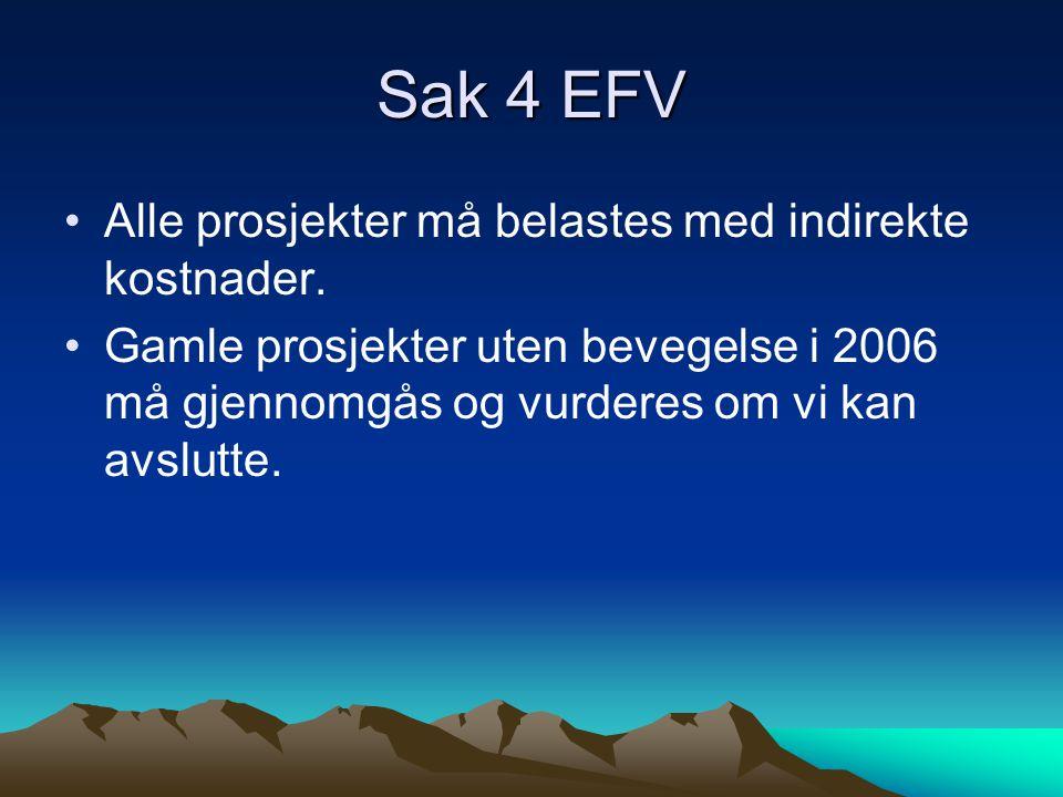 Sak 4 EFV •Alle prosjekter må belastes med indirekte kostnader.