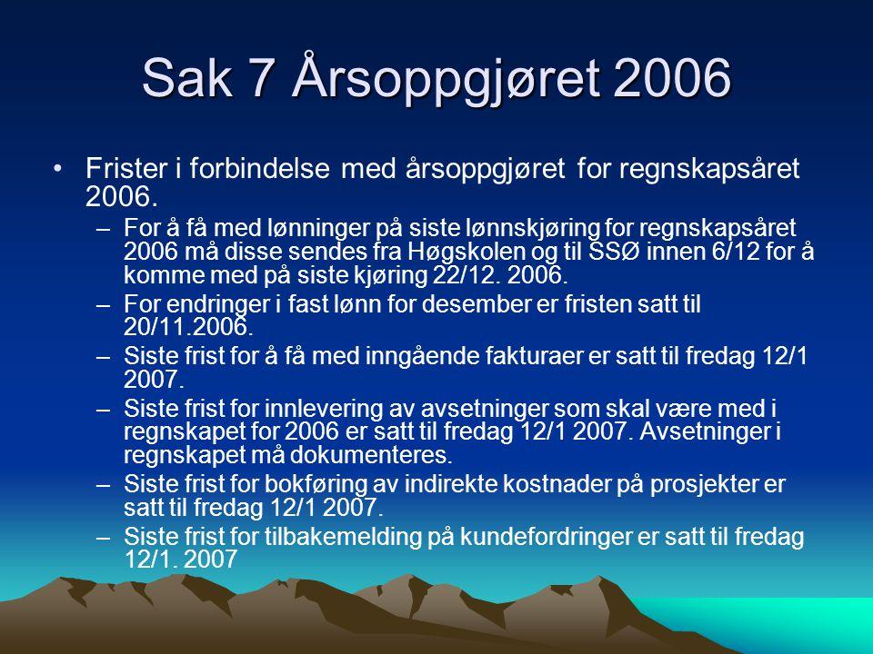 Sak 7 Årsoppgjøret 2006 •Frister i forbindelse med årsoppgjøret for regnskapsåret 2006.
