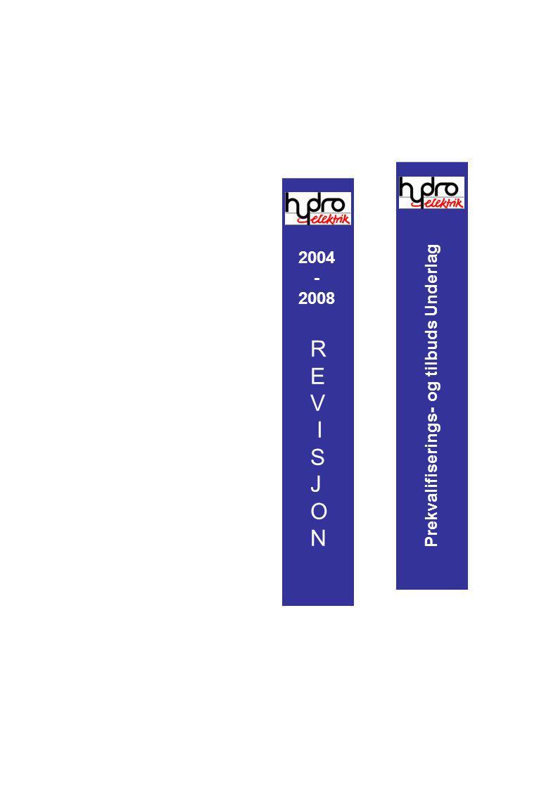 2004 - 2008 R E V I S J O N Prekvalifiserings- og tilbuds Underlag
