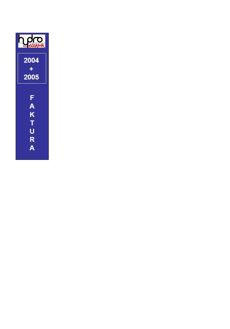 2004 + 2005 FAKTURAFAKTURA