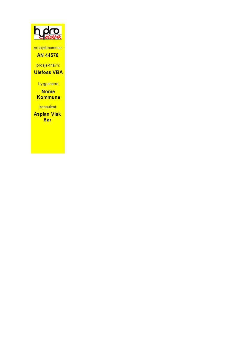 Ulefoss VBA prosjektnavn: byggeherre : konsulent: Nome Kommune Asplan Viak Sør AN 44578 prosjektnummer: